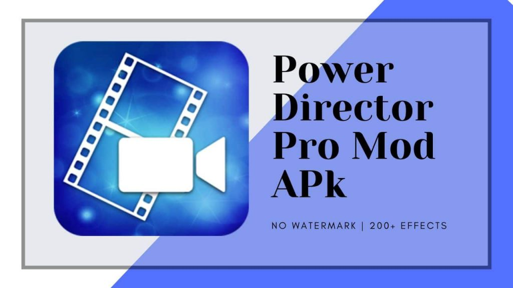 Powerdirector   Pro Mod APk Download without watermark