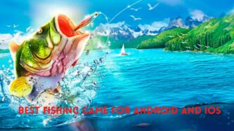 Best Fishing game for Android and iOS